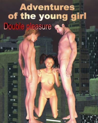 Adventures of the young Girl  Double Pleasure