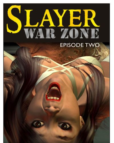 Slayer war zone episode 2