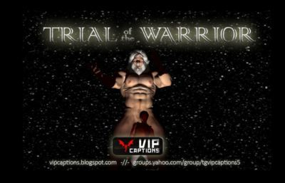 [VipCaptions] Trial of the Warrior