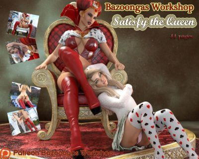 [Bazoongas Workshop] Satisfy the queen (Complete)