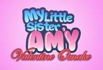 My Little Sister- Amy [Valentine Omake]