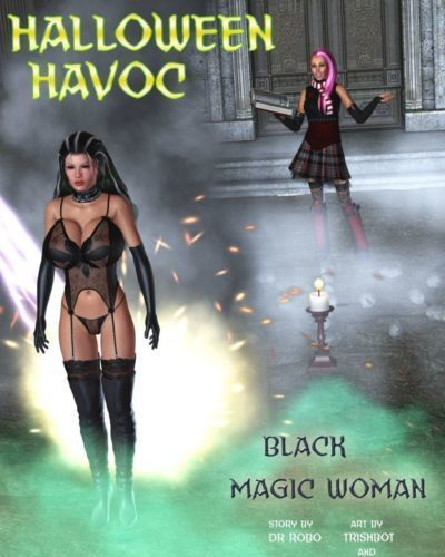 [Dr. Robo / Trishbot / Finister Foul] Halloween Havoc: Black Magic Woman