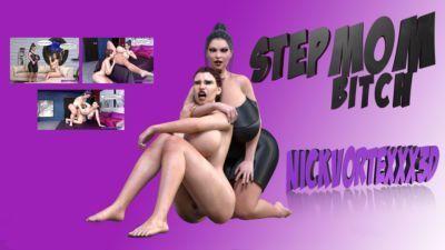 Stepmom Bitch (NickVorteXXX3D)