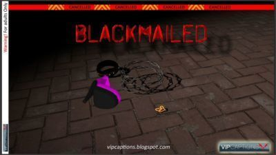 [VipCaptions] Blackmailed