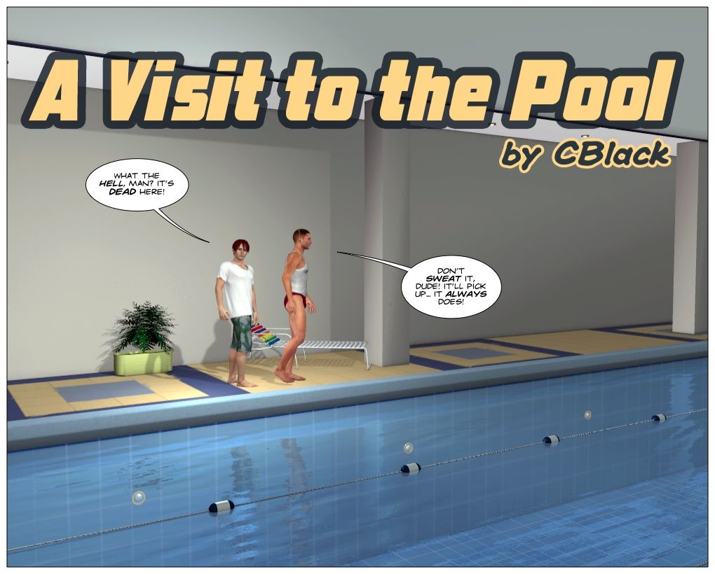 [CBlack] A Visit to the Pool