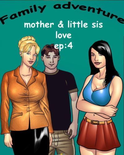 Mother & little sis love- Family adventure 4
