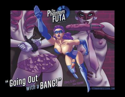 """The Phantom Futa """"Going Out With a Bang!"""""""